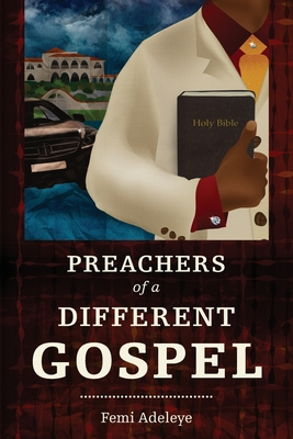 Preachers of a Different Gospel: A Pilgrim's Reflections on Contemporary Trends in Christianity Cover Image
