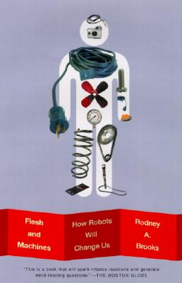 Flesh and Machines: How Robots Will Change Us Cover Image