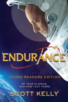 Endurance, Young Readers Edition: My Year in Space and How I Got There Cover Image