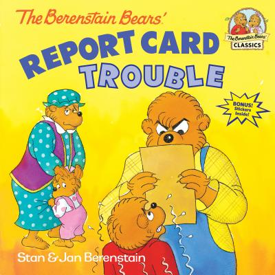 The Berenstain Bears: Report Card Trouble Cover Image