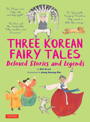 Three Korean Fairy Tales: Beloved Stories and Legends Cover Image
