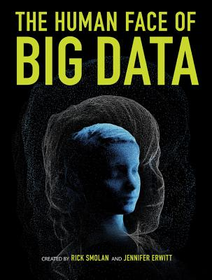 The Human Face of Big Data Cover