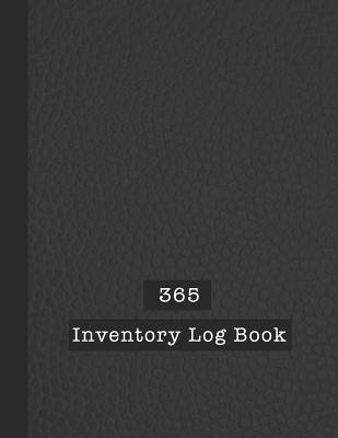 365 Inventory Log Book: Basic Inventory Log Book - The large record book to keep track of all your product inventory quickly and easily - Blac Cover Image
