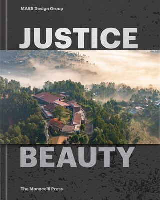 Justice Is Beauty: MASS Design Group