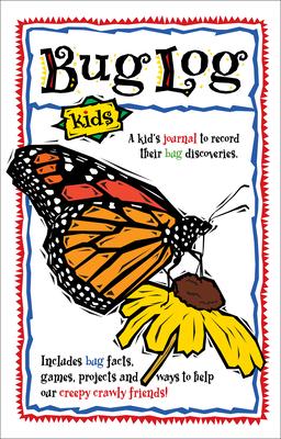 Bug Log Kids (Nature Journals) Cover Image