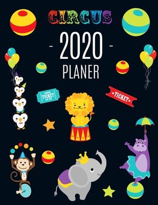 Zirkustiere Planer 2020: Wochenplaner 2020 mit Raum für Notizen - Januar - Dezember 2020 mit Wochenansicht - Einfacher Überblick über die Termi Cover Image