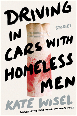 Driving in Cars with Homeless Men: Stories (Pitt Drue Heinz Lit Prize) Cover Image