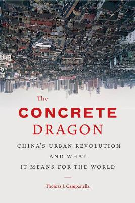 The Concrete Dragon: China's Urban Revolution and What it Means for the World Cover Image