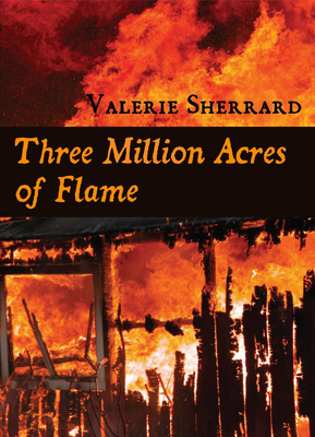 Three Million Acres of Flame Cover Image