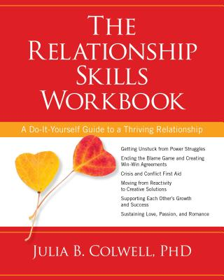The Relationship Skills Workbook: A Do-It-Yourself Guide to a Thriving Relationship Cover Image