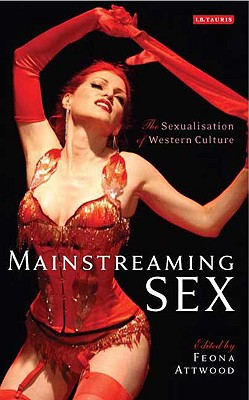 Mainstreaming Sex: The Sexualisation of Western Culture Cover Image