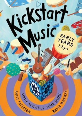 Kickstart Music Early Years: (3-5 year olds) Cover Image