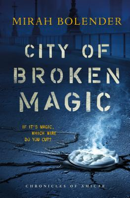 City of Broken Magic (Chronicles of Amicae #1) Cover Image