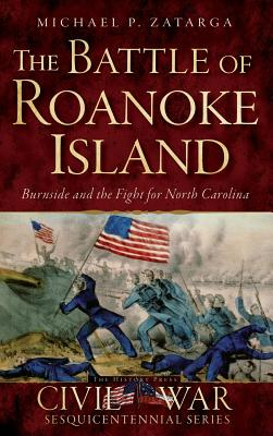 The Battle of Roanoke Island: Burnside and the Fight for North Carolina Cover Image