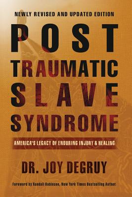 Post Traumatic Slave Syndrome: America's Legacy of Enduring Injury and Healing Cover Image