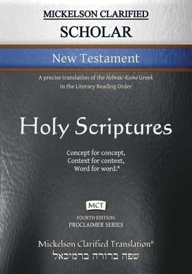 Cover for Mickelson Clarified Scholar New Testament, MCT