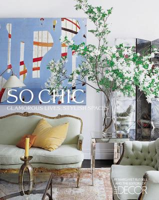 So Chic: Glamorous Lives, Stylish Spaces Cover Image
