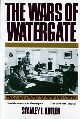 Wars of Watergate: The Last Crisis of Richard Nixon (Revised) Cover Image