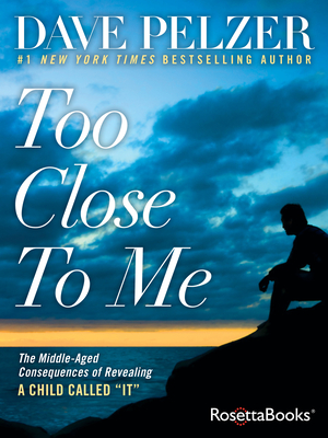 Too Close to Me: The Middle-Aged Consequences of Revealing a Child Called It Cover Image