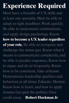 Experience Required: How to Become a UX Leader Regardless of Your Role (Voices That Matter) Cover Image