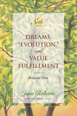 Dreams, Evolution, and Value Fulfillment, Volume One: A Seth Book Cover Image