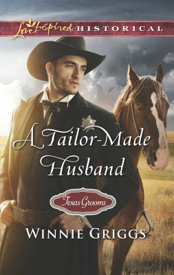 A Tailor-Made Husband (Texas Grooms (Love Inspired Historical)) Cover Image