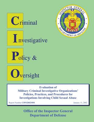 Evaluation of Defense Criminal Investigative Organization Policies and Procedures for Investigating Allegations of Agent Misconduct Cover Image
