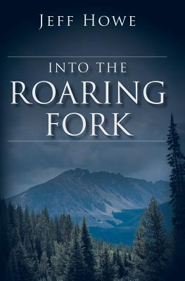 Into the Roaring Fork Cover Image