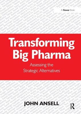 Transforming Big Pharma: Assessing the Strategic Alternatives Cover Image