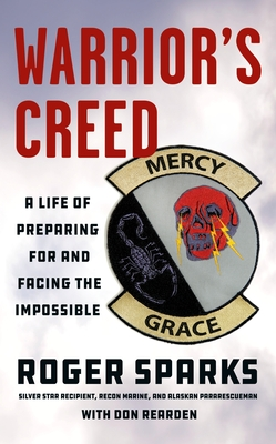 Warrior's Creed: A Life of Preparing for and Facing the Impossible Cover Image