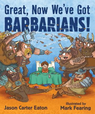 Great, Now We've Got Barbarians by Jason Carter Eaton