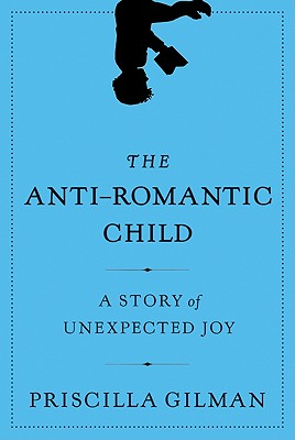The Anti-Romantic Child: A Story of Unexpected Joy Cover Image