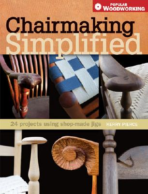 Chairmaking Simplified: 24 Projects Using Shop-Made Jigs Cover Image