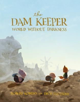 The Dam Keeper, Book 2: World Without Darkness Cover Image