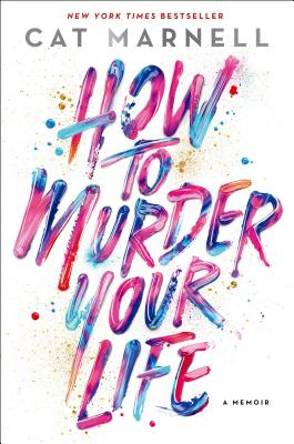 How to Murder Your Life Cover