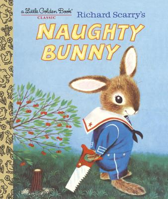 Richard Scarry's Naughty Bunny (Little Golden Book) Cover Image