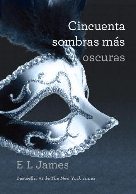 Cincuenta Sombras Mas Oscuras = Fifty Shades Darker Cover