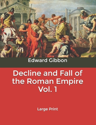 Decline and Fall of the Roman Empire Vol. 1: Large Print Cover Image