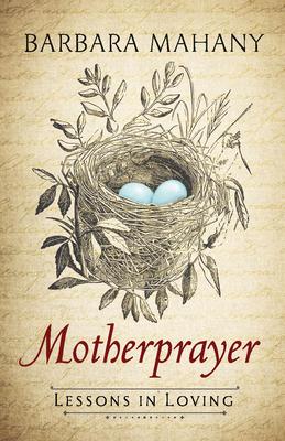 Motherprayer: Lessons in Loving Cover Image