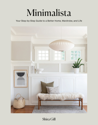 Minimalista: Your Step-by-Step Guide to a Better Home, Wardrobe, and Life Cover Image