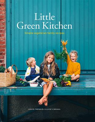 Little Green Kitchen: Simple Vegetarian Family Recipes Cover Image