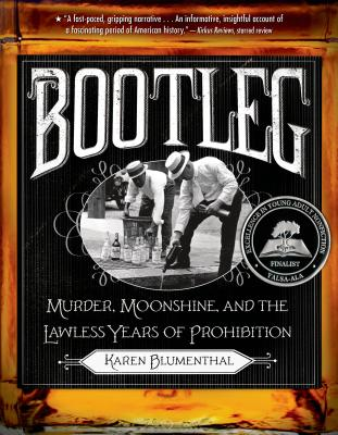 Bootleg: Murder, Moonshine, and the Lawless Years of Prohibition Cover Image