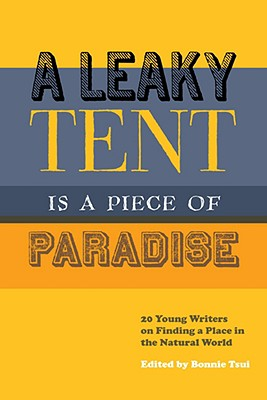 Cover for A Leaky Tent Is a Piece of Paradise