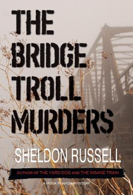 The Bridge Troll Murders: A Hook Runyon Mystery Cover Image