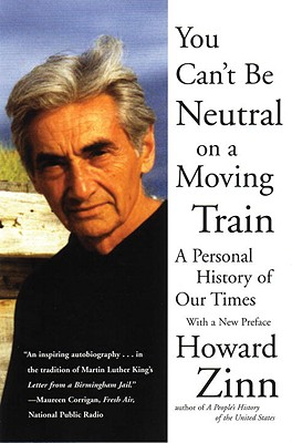 You Can't Be Neutral on a Moving Train: A Personal History of Our Times Cover Image