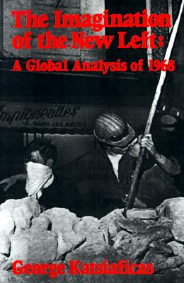 The Imagination of the New Left: A Global Analysis of 1968 Cover Image