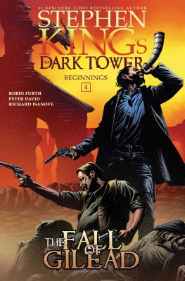 The Fall of Gilead (Stephen King's The Dark Tower: Beginnings #4) Cover Image