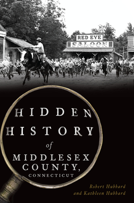 Hidden History of Middlesex County, Connecticut Cover Image