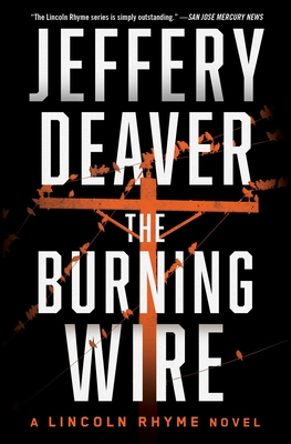 Cover for The Burning Wire (Lincoln Rhyme Novel #9)