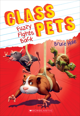 Cover for Fuzzy Fights Back (Class Pets #4)